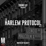 Dj Young LeF : The Harlem Protocol pt.1 hosted by Black P