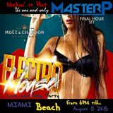 DJ MasterP ELECTRO House Miami Beach Aug 8 2K15 (Live Set) Final Hour