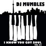 DJ Mumbles - I Know You Got Soul vol. 45 (Soulful House)