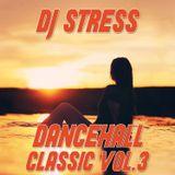 DjStress - Dancehall Classic Vol 3