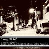 """LONG NIGHT"" Compiled by Kota Suzuki"