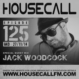 Housecall EP#125 (27/11/14) incl. a guest mix from Jack Woodcock