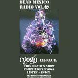 Dead Mexio Radio: Ryoga Hijack
