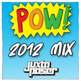 JuxtaPoser - POW! 2012 Mix