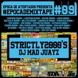 "#EPOCADEMIXTAPE #09  ""STRICTLY2000'S - DJ MAD JUAYZ"