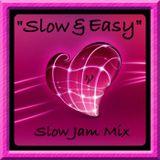 Slow & Easy Mix