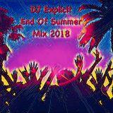DJ Explicit End Of Summer 2018 Mix