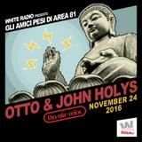 OTTO & JOHN HOLYS @ // GLI AMICI PESI DI AREA 81 // Episodio I