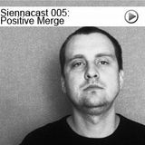 Siennacast 005 - Positive Merge