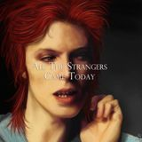 All The Strangers Came Today