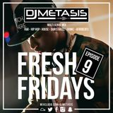 #FreshFridays EP. 9 (R&B, House, Dancehall, Hip Hop, Afrobeats & Grime)