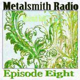 Metalsmith Radio Episode 8