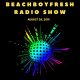 BeachBoyFresh Show Episode #90 (8.28.2019) Uptempo Funk & Soul from the U.K., Africa and the U.S.