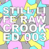 The Raw & The Crooked 003