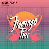 CM—009 Flamingo Pier: Macao Mixtape