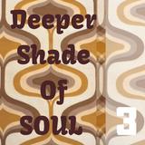 A Deeper Shade of Soul part 3