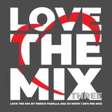 Love The Mix Three - by Perico Padilla aka Dj Moov ( 80's Mix)