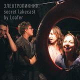Secret Lakecast by Loafer