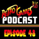 Retro Games Plus Podcast Episode 48