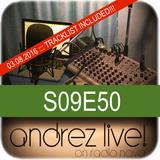Andrez LIVE! S09E50A On 03.08.2016