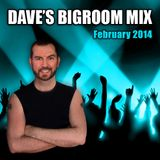 Daves February Bigroom Mix 2014