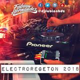 Dj Fabian Hdz - ELECTROREGETON 2018