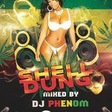 Shell Dung || DJ PHENOM