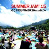 SUMMER JAM' 15 -2015SUMMER20minMIX-