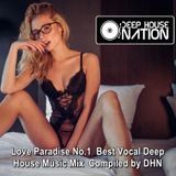 DeepHouseNation ♦ Love Paradise No.1 Best Vocal Deep House Music Mix ♦ Compiled by DHN