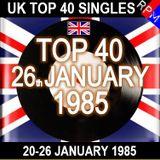 UK TOP 40 20-26 JANUARY 1985