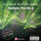 Hip-Hop & R'n'B Mix (2016) - Ultimate Mix Vol 2 - Mixed by DJ Towii