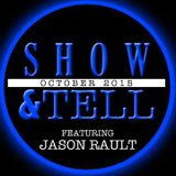 OCT-Show&Tell feat. Jason Rault