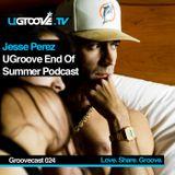 UGTV024 | Jesse Perez: End Of Summer Podcast