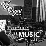 DJ Sugai - Everybody Loves Music Vol. 1