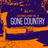 CaszhWill Friday Vol. 14 - Gone Country