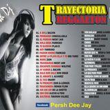 73. Trayectoria Reggaeton {{Persh Dj}}