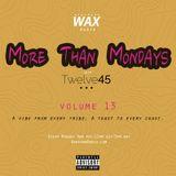 More Than Mondays w/ Twelve45 Vol. 13