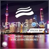 Ori Uplift - Uplifting Only 264 with Danny Oh
