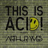 Arthur Yves - This Is Acid! 22