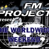 The Worldwide Weekend with FM Project - Ep 4