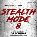 stealthmode vol 8 by @DJSCHWAZ