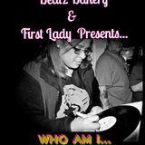 Beatz Bakery & First Lady Presents... WHO AM I...