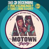 Dj Reverend P b2b Dj Fudge b2b Bruno Banner @ Motown Party, Djoon Club, Saturday December 3rd 2016