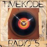TIMEKODE RADIO SHOW #5