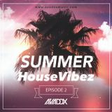 SUMMER HOUSE VIBEZ Vol.2 (Special Edition Episode)