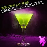 Detective Cutters - Serotonin Cocktail