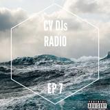 CV DJs Radio Ep 7