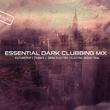 Essential Dark Clubbing Mix - DJ Dark Machine