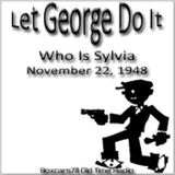 Let George Do It - Who Is Sylvia? (11-22-