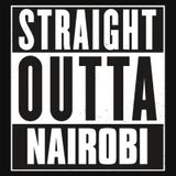 STRAIGHT OUT OF NAIROBI